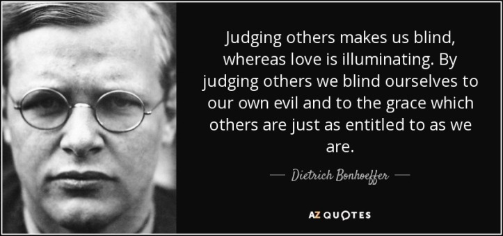 quote-judging-others-makes-us-blind-whereas-love-is-illuminating-by-judging-others-we-blind-dietrich-bonhoeffer-42-91-82